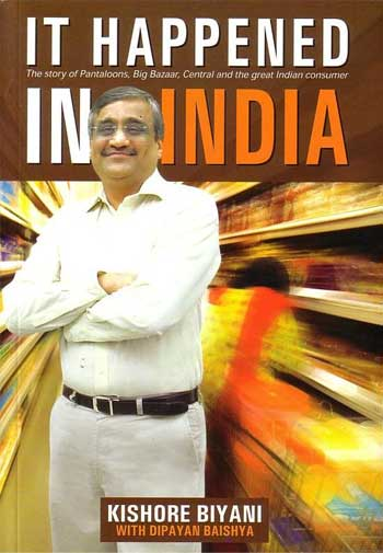an analysis of it happened in india by kishore biyani Founder & group ceo, future group kishore biyani is the founder and group chief executive officer of future group, one of inida's leading consumer goods organizations focussed on the food, fashion and homeware segments.